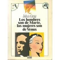 Los Hombres Son De Marte, Las Mujeres De Venus John Gray