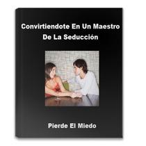 Convirtiendote En Un Maestro De La Seduccion Ebook Libro