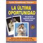 La Ultima Oportunidad De Carlos Cuauhtémoc Sánchez