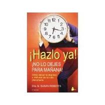Libro Hazlo Ya No Lo Dejes Para Mañana *cj
