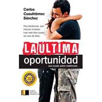 La Última Oportunidad De Carlos Cuauhtémoc Sánchez-ebook