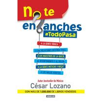 No Te Enganches - Todo Pasa - Cesar Lozano + Regalo