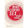 Mind-blowing Sex: A Womans Guide, Diana Cage