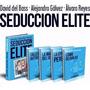 Seduccion Elite + Seccretos De Un Seductor + 4 Ebooks 2x1