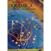 Libro: Temas Selectos Química 2 Bachillerato
