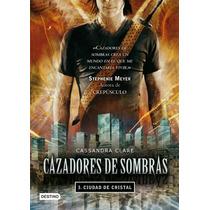 Cazadores De Sombras. 03: Ciudad De Cristal Envío Gratis Au1