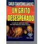 Un Grito Desesperado De Carlos Cuauhtemoc Sanchez
