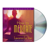 How To Meditate, Revised And Expanded, Lawrence Leshan