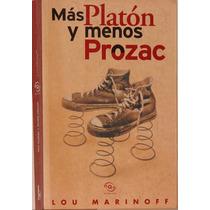 Más Platón Y Menos Prozac - Lou Marinoff