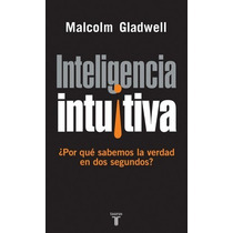 Inteligencia Intuitiva - Malcolm Gladwell Libro Digital