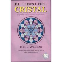 Libro Del Cristal / Con Un Cuarzo Y Este Libro Sane Su Vida