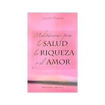 Libro Meditaciones Para La Salud La Riqueza Y El Amor