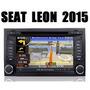 Estereo Navegador Seat Leon 2015 Gps Dvd Bluetooth Ipod 3g