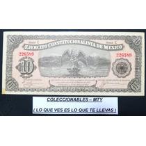 Billete De 10 Pesos Del Ejercito Constitucionalista (nuevo)