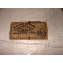 Billete Año 1900 , 25 Cents , Dominion Of Canada , Como Apar