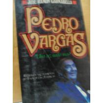 Pedro Vargas Una Vez Nada Más José Ramón Garmabella