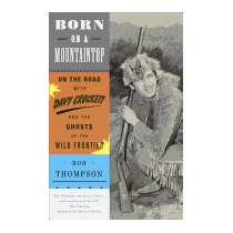 Born On A Mountaintop: On The Road With Davy, Bob Thompson