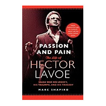 Passion And Pain: The Life Of Hector Lavoe, Marc Shapiro