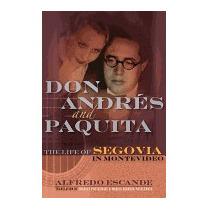 Don Andres And Paquita: The Life Of Segovia, Alfredo Escande