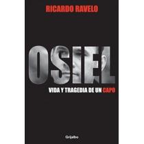 Osiel Vida Y Tragedia De Un Capo Libro Ebook Pdf