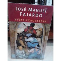 Vidas Exageradas José Manuel Fajardo Biografías Artistas