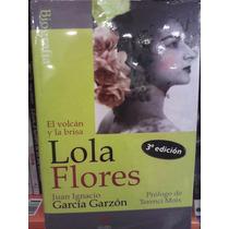 Lola Flores El Volcán Y La Brisa Biografía Pasta Dura