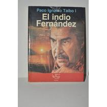 El Indio Fernández Paco Ignacio Taibo I