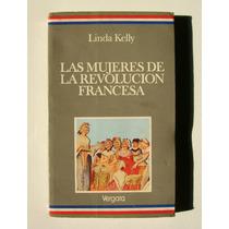 Linda Kelly Las Mujeres De La Revolucion Francesa Libro 1989