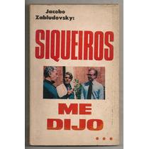 Libro David Alfaro Siqueiros Me Dijo Jacobo Zabludovsky 1974