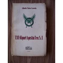 El P.miguel Agustín Pro-1938-antiguo-a.carreño-ed-helios-pm0