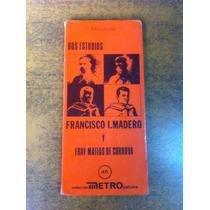 Dos Estudios - Francisco I Madero Y Fray Martin De Cordova