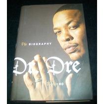 Dr Dre - The Biography Libro Rock Rap Hip Funk Biografia Vbf