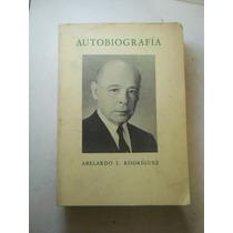 Autobiografia Abelardo L. Rodriguez Envio Gratis