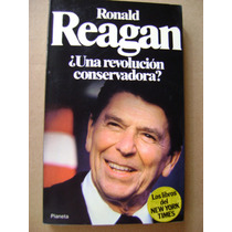 Ronald Reagan ¿una Revolución Conservadora? - Rafael Borrás
