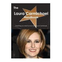Laura Carmichael Handbook - Everything You Need, Emily Smith