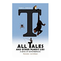 Tall Tales And Other Almost Lies, Terry L Greenlee