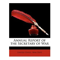 Annual Report Of The Secretary Of, States War Dept United