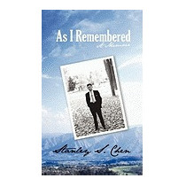 As I Remembered: A Memoir, Stanley S Chen