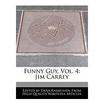 Funny Guy, Vol. 4: Jim Carrey, Dana Rasmussen
