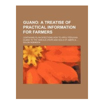 Guano; A Treatise Of Practical Information, Solon Robinson