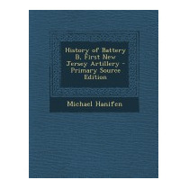 History Of Battery B, First New Jersey, Michael Hanifen