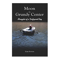Moon In Grundy Center: Struggles Of A, Gary Sutton