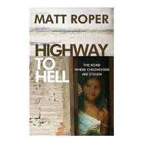 Highway To Hell: The Road Where Childhoods Are, Matt Roper