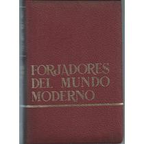 Forjadores Del Mundo Moderno 1778 - 1844 , 1968