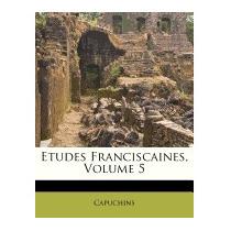 Etudes Franciscaines, Volume 5, Capuchins