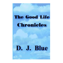 Good Life Chronicles, D J Blue