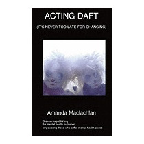 Acting Daft: Its Never Too Late For, Amanda Maclachlan