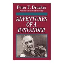 Adventures Of A Bystander (revised), Peter F Drucker