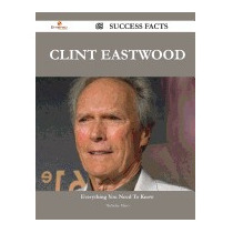 Clint Eastwood 65 Success Facts - Everything, Nicholas Mayo