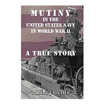 Mutiny In The United States Navy In World, Robert J Richey